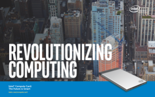 Intel® Compute Card Is Revolutionizing Computing